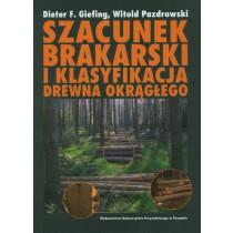 Szacunek brakarski i klasyfikacja drewna okrągłego